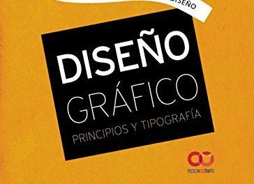 Diseño Gráfico. Principios Y Tipografía (Espacio De Diseño)