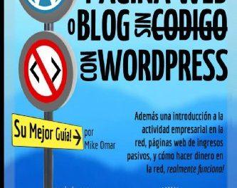 Cómo Crear una Página Web o Blog: con WordPress, sin Código, en su propio dominio, en menos de 2 horas! (THE MAKE MONEY FROM HOME LIONS CLUB)