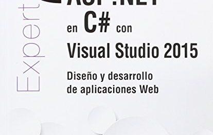 ASP.Net En C# Con Visual Studio 2015. Diseño Y Desarrollo De Aplicaciones Web