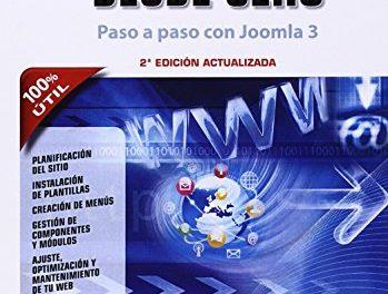 Crear una web desde cero. Paso a paso con Joomla!. 2ª edición actualizada