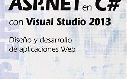 ASP.NET En C# Con Visual Studio 2013. Diseño Y Desarrollo De Aplicaciones Web