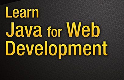 Learn Java for Web Development: Modern Java Web Development