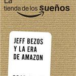 La Tienda De Los Sueños. Jeff Bezos Y La Era De Amazon (Social Media)