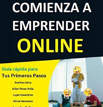 Comienza a Emprender Online: Guia rapida para tus primeros pasos