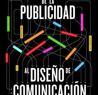 DE LA PUBLICIDAD AL DISEÑO DE COMUNICACIÓN: LA REVOLUCIÓN CREATIVA QUE ESTÁ CAMBIANDO EL MUNDO