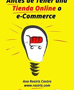 Mi Tienda Online. Lo que debes saber antes de tener un eCommerce: Guía para principiantes sobre comercio electrónico, e-Commerce y tiendas online (Yo Quiero Vender en Internet nº 1)